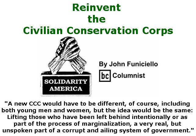 BlackCommentator.com March 22, 2018 - Issue 734: Reinvent the Civilian Conservation Corps - Solidarity America By John Funiciello, BC Columnist