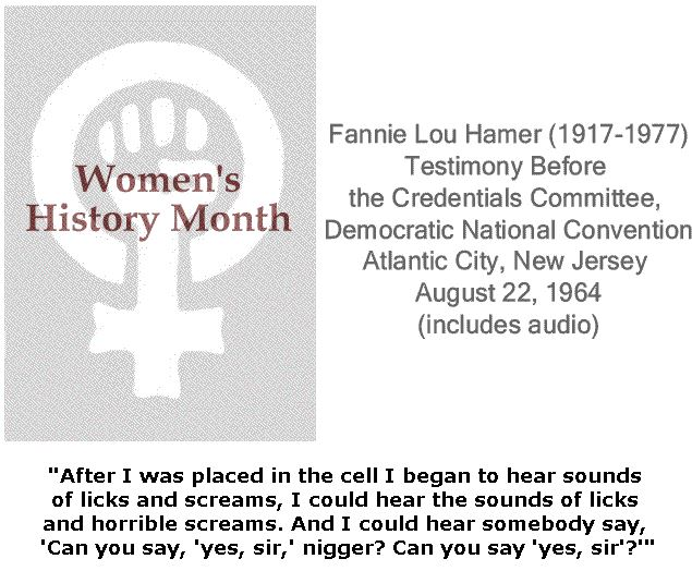BlackCommentator.com March 22, 2018 - Issue 734: Women's History Month - Fannie Lou Hamer (1917-1977) - Testimony Before the Credentials Committee, Democratic National Convention Atlantic City, New Jersey - August 22, 1964 (includes audio)