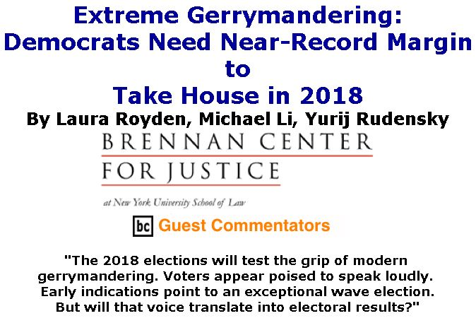 BlackCommentator.com March 29, 2018 - Issue 735: Extreme Gerrymandering: Democrats Need Near-Record Margin to Take House in 2018 By The Brennan Center for Justice at NYU School of Law, BC Guest Commentator