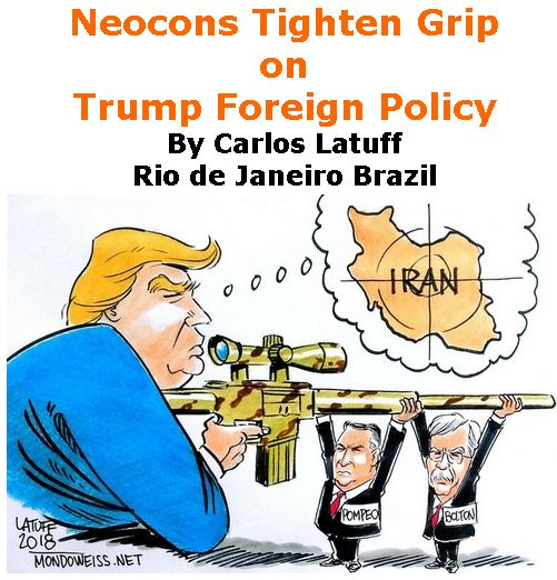 BlackCommentator.com March 29, 2018 - Issue 735: Neocons Tighten Grip on Trump Foreign Policy - Political Cartoon By Carlos Latuff, Rio de Janeiro Brazil