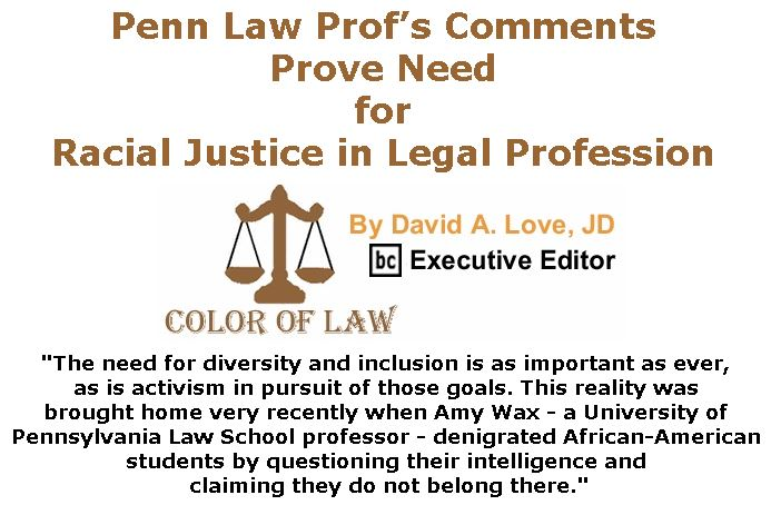 BlackCommentator.com March 29, 2018 - Issue 735: Penn Law Prof's Comments Prove Need for Racial Justice in Legal Profession - Color of Law By David A. Love, JD, BC Executive Editor
