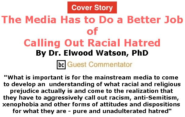 BlackCommentator.com - March 29, 2018 - Issue 735 Cover Story: The Media Has to Do a Better Job of Calling Out Racial Hatred By Dr. Elwood Watson, PhD, BC Guest Commentator