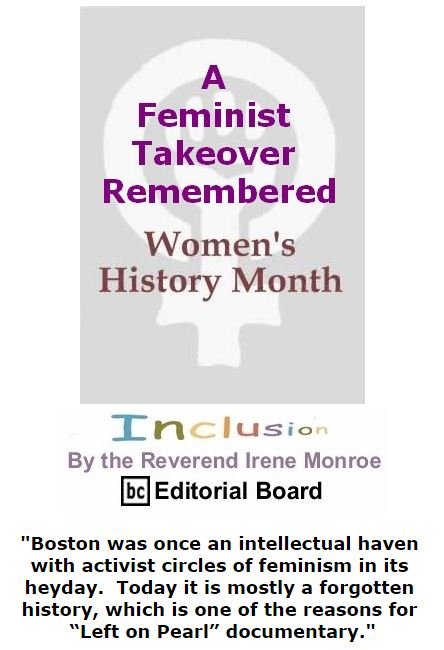 BlackCommentator.com March 29, 2018 - Issue 735: Women's History Month - A Feminist Takeover Remembered - Inclusion By The Reverend Irene Monroe, BC Editorial Board