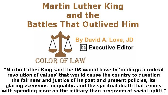 BlackCommentator.com April 05, 2018 - Issue 736: Martin Luther King and the Battles That Outlived Him - Color of Law By David A. Love, JD, BC Executive Editor