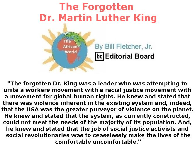 BlackCommentator.com April 12, 2018 - Issue 737: The Forgotten Dr. Martin Luther King - The African World By Bill Fletcher, Jr., BC Editorial Board