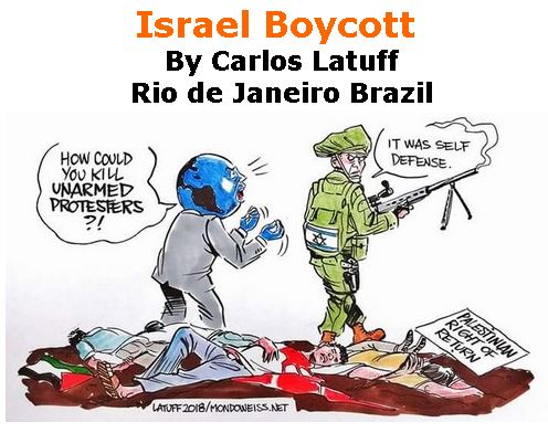 BlackCommentator.com April 12, 2018 - Issue 737: Israel Boycott - Political Cartoon By Carlos Latuff, Rio de Janeiro Brazil