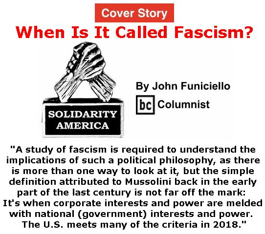 BlackCommentator.com - April 12, 2018 - Issue 737 Cover Story: When Is It Called Fascism? - Solidarity America By John Funiciello, BC Columnist