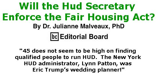 BlackCommentator.com April 12, 2018 - Issue 737: Will the Hud Secretary Enforce the Fair Housing Act? By Dr. Julianne Malveaux, PhD, BC Editorial Board