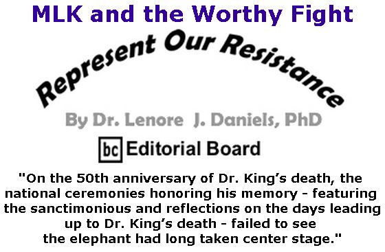 BlackCommentator.com April 12, 2018 - Issue 737: MLK and the Worthy Fight - Represent Our Resistance By Dr. Lenore Daniels, PhD, BC Editorial Board