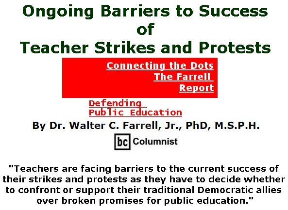 BlackCommentator.com April 12, 2018 - Issue 737: Ongoing Barriers to Success of Teacher Strikes and Protests - Connecting the Dots - The Farrell Report - Defending Public Education By Dr. Walter C. Farrell, Jr., PhD, M.S.P.H., BC Columnist