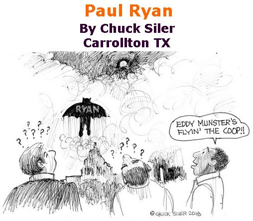 BlackCommentator.com April 19, 2018 - Issue 738: Paul Ryan - Political Cartoon By Chuck Siler, Carrollton TX