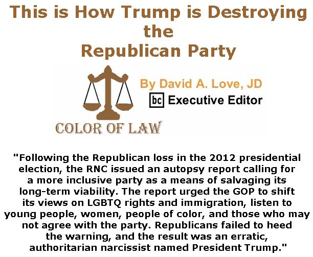 BlackCommentator.com April 26, 2018 - Issue 739: This is How Trump is Destroying the Republican Party - Color of Law By David A. Love, JD, BC Executive Editor