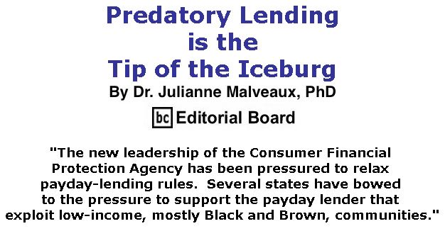 BlackCommentator.com April 26, 2018 - Issue 739: Predatory Lending is the Tip of the Iceburg By Dr. Julianne Malveaux, PhD, BC Editorial Board