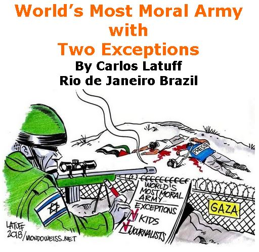 BlackCommentator.com May 03, 2018 - Issue 740: World's Most Moral Army with Two Exceptions - Political Cartoon By Carlos Latuff, Rio de Janeiro Brazil