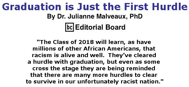 BlackCommentator.com May 17, 2018 - Issue 742: Graduation is Just the First Hurdle By Dr. Julianne Malveaux, PhD, BC Editorial Board