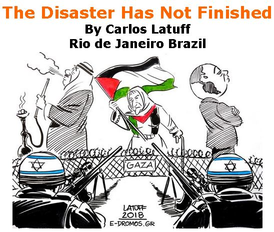 BlackCommentator.com May 24, 2018 - Issue 743: The Disaster Has Not Finished - Political Cartoon By Carlos Latuff, Rio de Janeiro Brazil