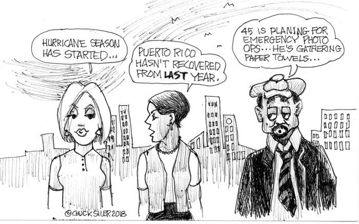 BlackCommentator.com June 07, 2018 - Issue 745: Hurricane Season 2018 - Political Cartoon By Chuck Siler, Carrollton TX