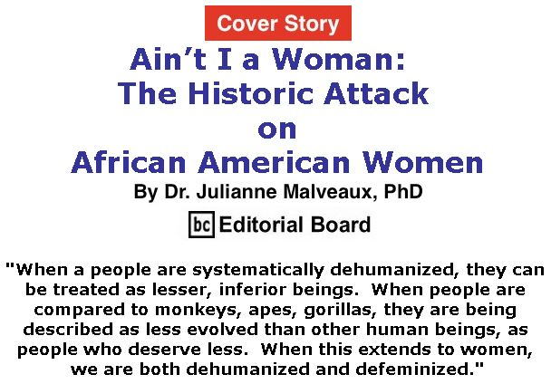 BlackCommentator.com - June 07, 2018 - Issue 745 Cover Story: Ain't I a Woman: The Historic Attack on African American Women By Dr. Julianne Malveaux, PhD, BC Editorial Board