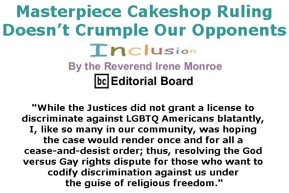 BlackCommentator.com June 07, 2018 - Issue 745: Masterpiece Cakeshop Ruling Doesn't Crumple Our Opponents - Inclusion By The Reverend Irene Monroe, BC Editorial Board