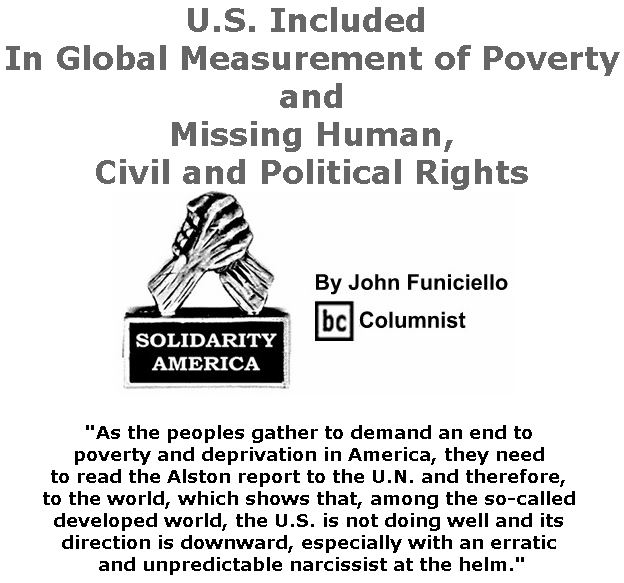 BlackCommentator.com June 14, 2018 - Issue 746: U.S. Included In Global Measurement of Poverty and Missing Human, Civil and Political Rights - Solidarity America By John Funiciello, BC Columnist
