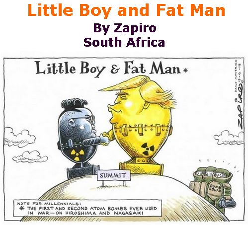 BlackCommentator.com June 21, 2018 - Issue 747: Little Boy and Fat Man - Political Cartoon By Zapiro, South Africa