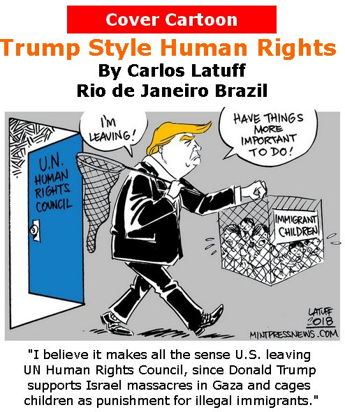 BlackCommentator.com June 21, 2018 - Issue 747 Cover Cartoon: Trump Style Human Rights - Political Cartoon By Carlos Latuff, Rio de Janeiro Brazil