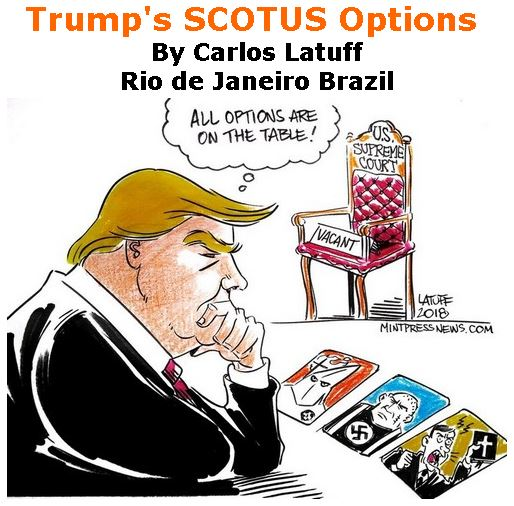 BlackCommentator.com July 05, 2018 - Issue 749: Trump's SCOTUS Options - Political Cartoon By Carlos Latuff, Rio de Janeiro Brazil