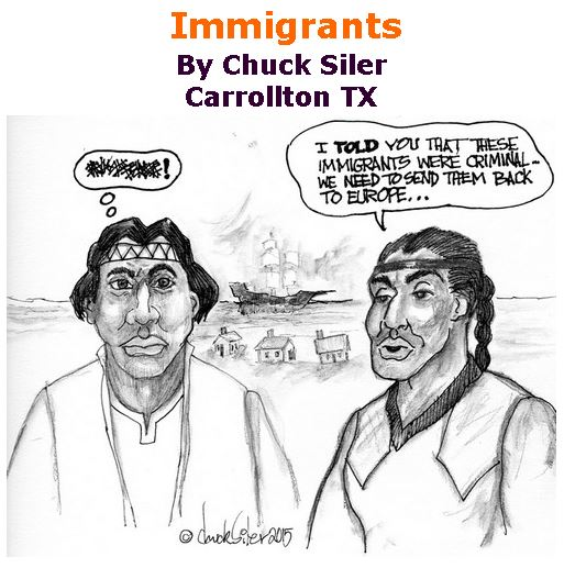BlackCommentator.com July 05, 2018 - Issue 749: Immigrants - Political Cartoon By Chuck Siler, Carrollton TX