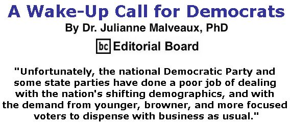 BlackCommentator.com July 05, 2018 - Issue 749: A Wake-Up Call for Democrats By Dr. Julianne Malveaux, PhD, BC Editorial Board