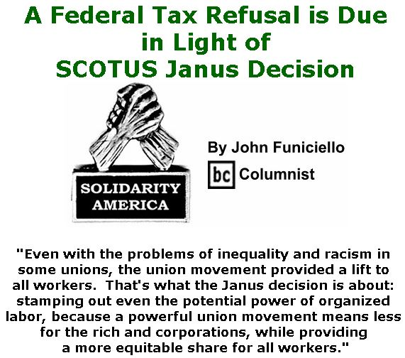 BlackCommentator.com July 05, 2018 - Issue 749: A Federal Tax Refusal is Due, in Light of SCOTUS Janus Decision - Solidarity America By John Funiciello, BC Columnist