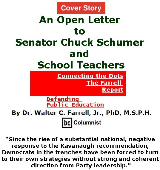 BlackCommentator.com - July 12, 2018 - Issue 750 Cover Story: An Open Letter to Senator Chuck Schumer and School Teachers - Connecting the Dots - The Farrell Report - Defending Public Education By Dr. Walter C. Farrell, Jr., PhD, M.S.P.H., BC Columnist