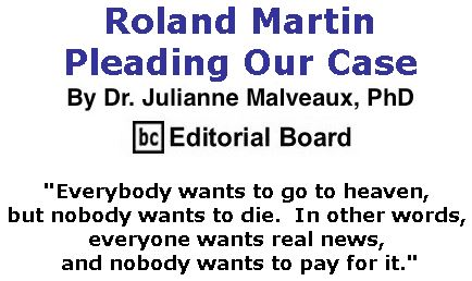 BlackCommentator.com July 12, 2018 - Issue 750: Roland Martin Pleading Our Case By Dr. Julianne Malveaux, PhD, BC Editorial Board