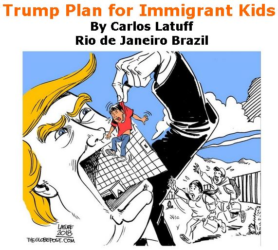 BlackCommentator.com July 19, 2018 - Issue 751: Trump Plan for Immigrant Kids - Political Cartoon By Carlos Latuff, Rio de Janeiro Brazil