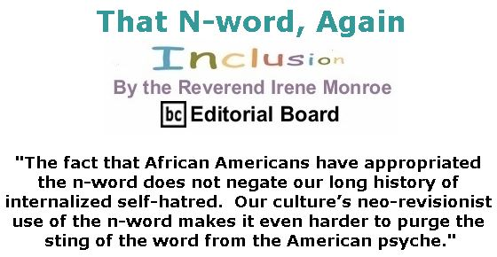 BlackCommentator.com July 19, 2018 - Issue 751: That N-word, Again - Inclusion By The Reverend Irene Monroe, BC Editorial Board