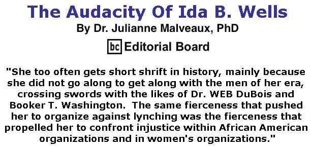 BlackCommentator.com July 19, 2018 - Issue 751: The Audacity Of Ida B. Wells By Dr. Julianne Malveaux, PhD, BC Editorial Board