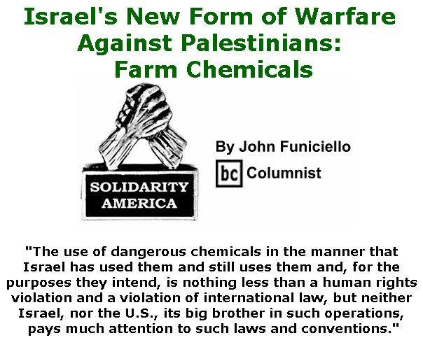 BlackCommentator.com July 19, 2018 - Issue 751: Israel's New Form of Warfare Against Palestinians: Farm Chemicals - Solidarity America By John Funiciello, BC Columnist