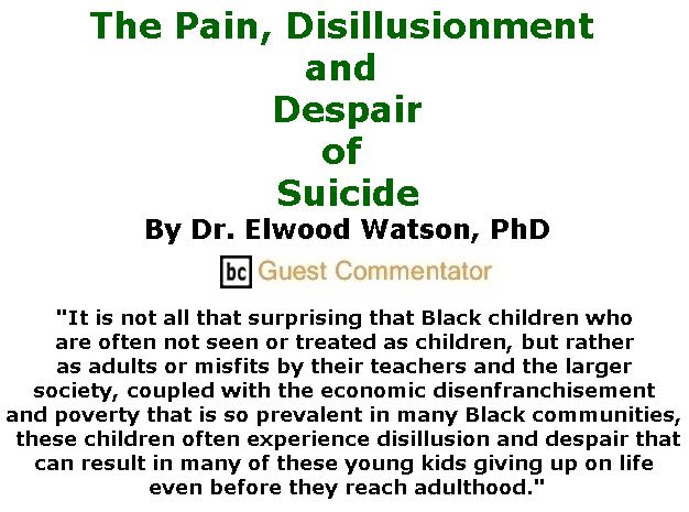 BlackCommentator.com July 19, 2018 - Issue 751: The Pain, Disillusionment and Despair of Suicide  By Dr. Elwood Watson, PhD, BC Guest Commentator