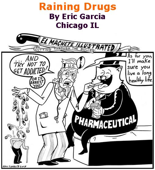 BlackCommentator.com July 26, 2018 - Issue 752: Raining Drugs - Political Cartoon By Eric Garcia, Chicago IL