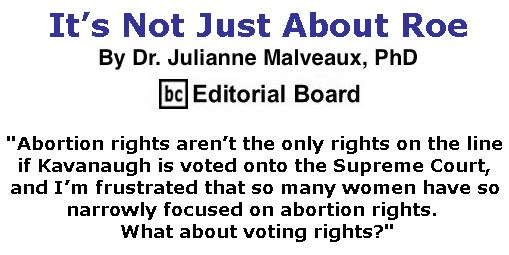 BlackCommentator.com July 26, 2018 - Issue 752: It's Not Just About Roe By Dr. Julianne Malveaux, PhD, BC Editorial Board