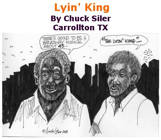 BlackCommentator.com September 06, 2018 - Issue 754: Lyin' King - Political Cartoon By Chuck Siler, Carrollton TX