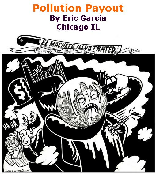 BlackCommentator.com September 06, 2018 - Issue 754: Pollution Payout - Political Cartoon By Eric Garcia, Chicago IL