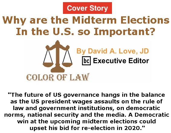 BlackCommentator.com - September 06, 2018 - Issue 754 Cover Story: Why are the Midterm Elections in the U.S. so Important? - Color of Law By David A. Love, JD, BC Executive Editor