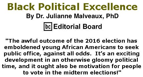 BlackCommentator.com September 13, 2018 - Issue 755: Black Political Excellence By Dr. Julianne Malveaux, PhD, BC Editorial Board