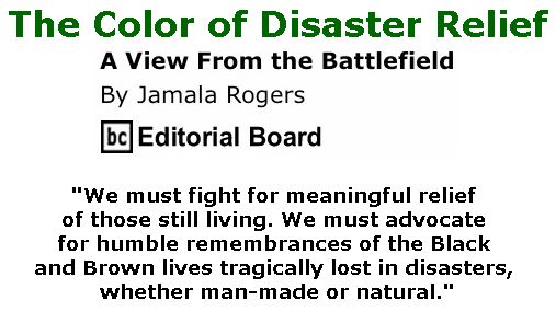 BlackCommentator.com September 13, 2018 - Issue 755: The Color of Disaster Relief - View from the Battlefield By Jamala Rogers, BC Editorial Board