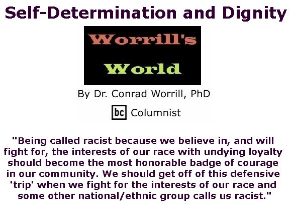 BlackCommentator.com September 13, 2018 - Issue 755: Self-Determination and Dignity - Worrill's World By Dr. Conrad W. Worrill, PhD, BC Columnist