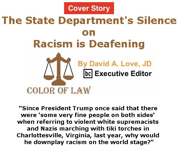 BlackCommentator.com - September 20, 2018 - Issue 756 Cover Story: The State Department's Silence on Racism is Deafening - Color of Law By David A. Love, JD, BC Executive Editor