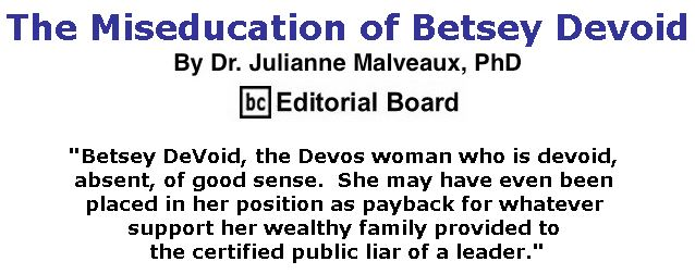 BlackCommentator.com September 20, 2018 - Issue 756: The Miseducation of Betsey Devoid By Dr. Julianne Malveaux, PhD, BC Editorial Board