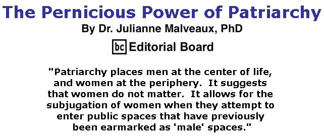 BlackCommentator.com September 27, 2018 - Issue 757: The Pernicious Power of Patriarchy By Dr. Julianne Malveaux, PhD, BC Editorial Board