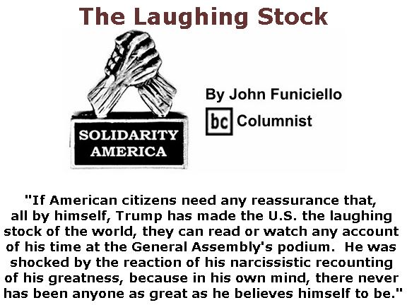 BlackCommentator.com September 27, 2018 - Issue 757: The Laughing Stock - Solidarity America By John Funiciello, BC Columnist