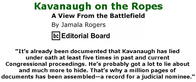 BlackCommentator.com September 27, 2018 - Issue 757: Kavanaugh on the Ropes - View from the Battlefield By Jamala Rogers, BC Editorial Board